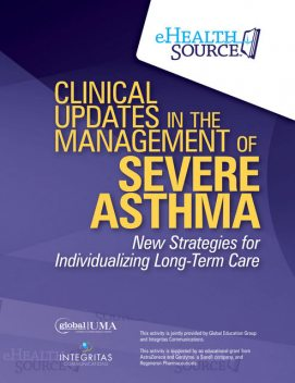 Clinical Updates in the Management of Severe Asthma, J.R., MMSc, Michael E. Wechsler, Reynold A. Panettieri