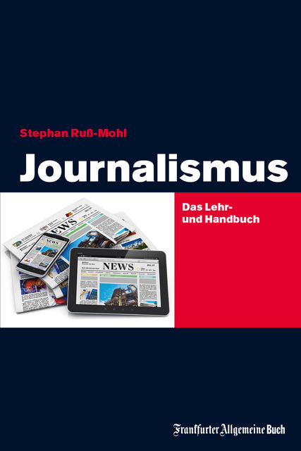 Journalismus, Stephan Ruß-Mohl