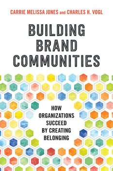 Building Brand Communities, Carrie Jones, Charles Vogl