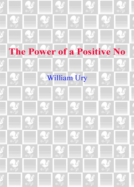 The Power of a Positive No, William Ury