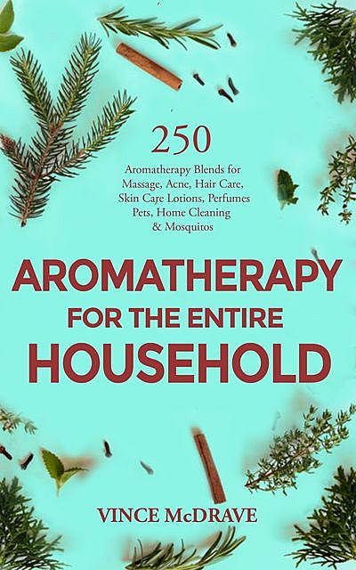 Aromatherapy for the Entire Household, Vince McDrave