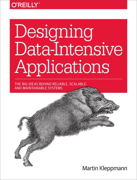 Designing Data-Intensive Applications, Martin Kleppmann