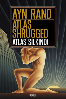 Atlas Silkindi, Ayn Rand