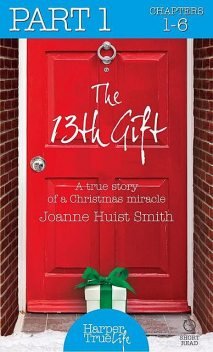 The 13th Gift: Part One, Joanne Huist Smith