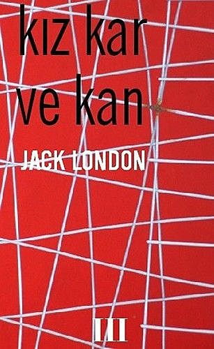 Kız, Kar ve Kan, Jack London