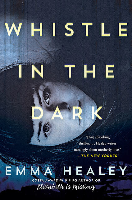 A Whistle in the Dark, Emma Healey
