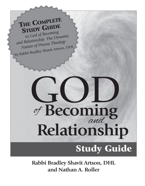God of Becoming & Relationship Study Guide, Rabbi Bradley Shavit Artson, DHL, Nathan A. Roller