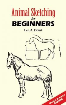 Animal Sketching for Beginners, Len A.Doust