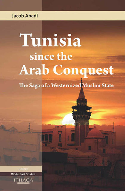 Tunisia Since the Arab Conquest, Jacob Abadi