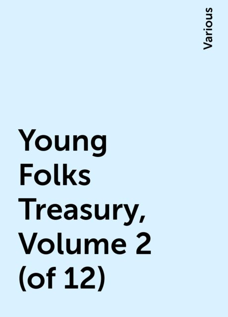 Young Folks Treasury, Volume 2 (of 12), Various