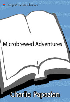 Microbrewed Adventures, Charlie Papazian
