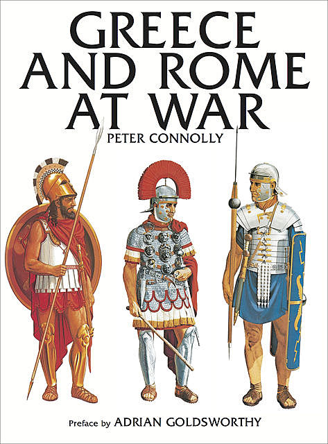 Greece and Rome at War, Peter Connolly