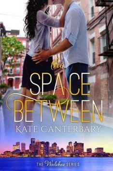 The Space Between, Kate Canterbary