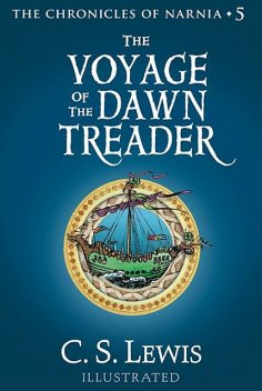 The Chronicles of Narnia 3. The Voyage of the Dawn Treader, Clive Staples Lewis