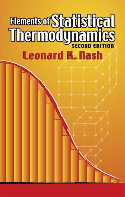 Elements of Statistical Thermodynamics, Leonard K.Nash