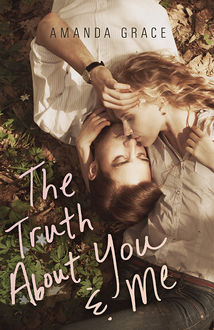 The Truth About You & Me, Amanda Grace