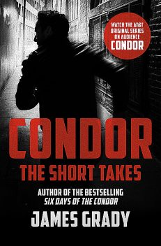 Condor: The Short Takes, James Grady