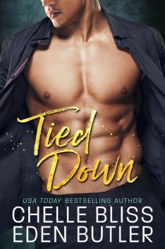 Tied Down, Butler, Eden, Chelle, Bliss