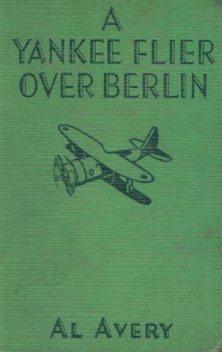 A Yankee Flier Over Berlin, Rutherford George Montgomery
