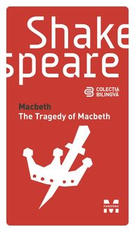 Macbeth / The Tragedy of Macbeth (Ediție bilingvă), William Shakespeare