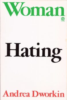 Woman Hating, Andrea Dworkin
