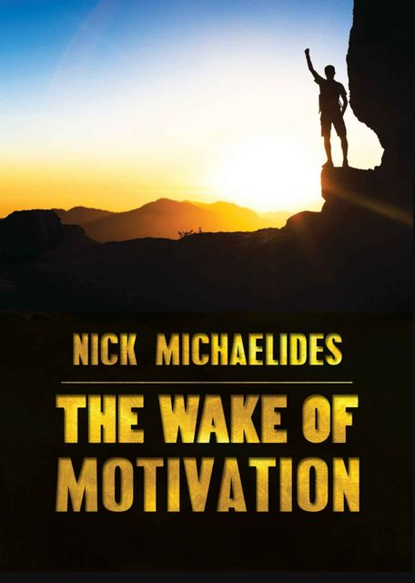 The Wake of Motivation, Nick Michaelides
