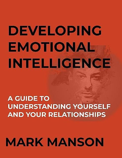 Emotional Intelligence, Mark Manson