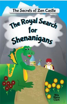 The Royal Search for Shenanigans, Nita Marie Clark