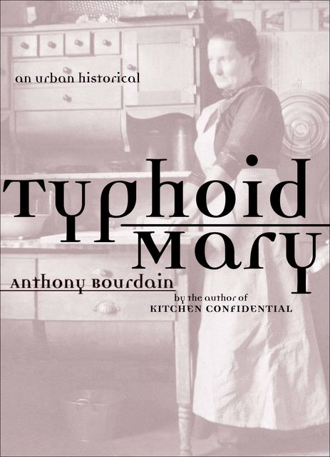 Typhoid Mary, Anthony Bourdain