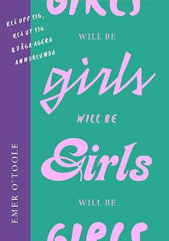 Girls will be girls, Emer O'Toole