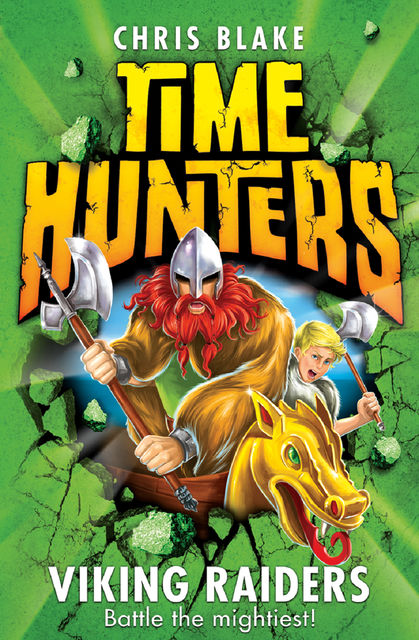 Viking Raiders (Time Hunters, Book 3), Chris Blake