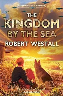 The Kingdom by the Sea (Essential Modern Classics), Robert Westall