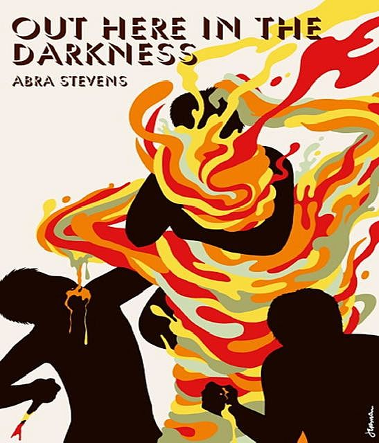 Out Here in the Darkness, Abra Stevens