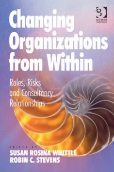 Changing Organizations from Within, Susan Rosina Whittle