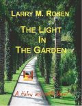 The Light In the Garden, Larry M.Rosen