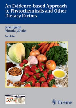 Evidence-Based Approach to Phytochemicals and Other Dietary Factors, Jane Higdon, Victoria J.Drake