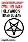 Hollywood's trash queens – Intervjuer med Mötley Crüe, Cyril Hellman