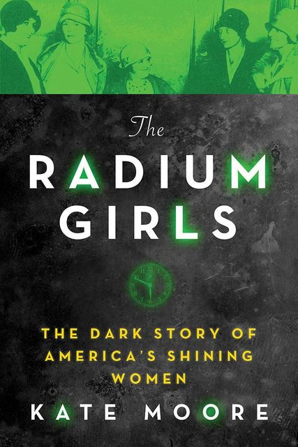 The Radium Girls, Kate Moore