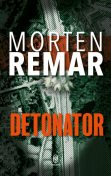 Detonator, Morten Remar
