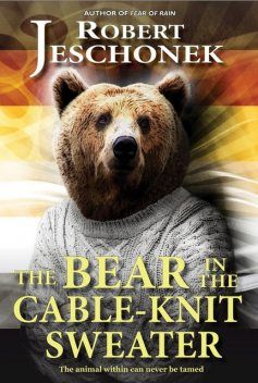 The Bear In The Cable-Knit Sweater, Robert Jeschonek