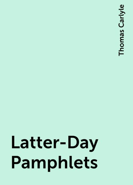 Latter-Day Pamphlets, Thomas Carlyle