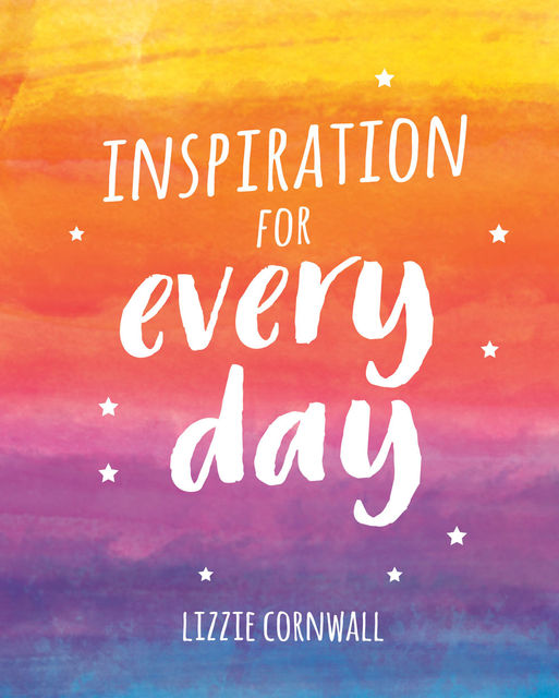 Inspiration for Every Day, Lizzie Cornwall