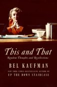 This and That, Bel Kaufman