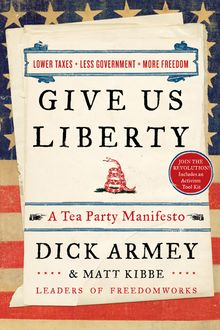 Give Us Liberty, Dick Armey, Matt Kibbe