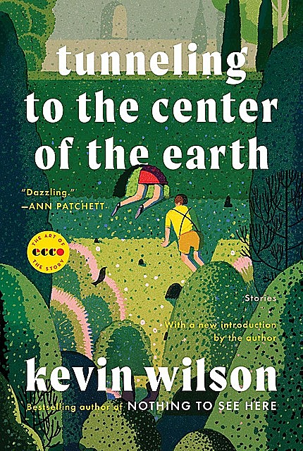 Tunneling to the Center of the Earth, Kevin Wilson