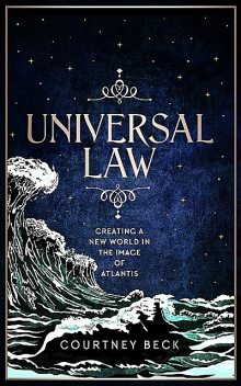 Universal Law, Courtney Beck