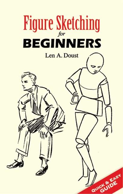 Figure Sketching for Beginners, Len A.Doust