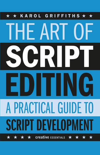 The Art of Script Editing, Karol Griffiths