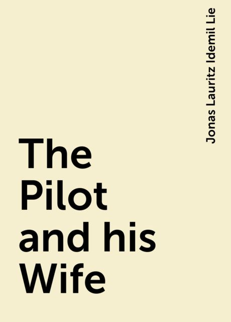 The Pilot and his Wife, Jonas Lauritz Idemil Lie