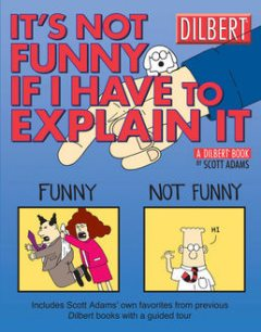 It's Not Funny If I Have to Explain It, Scott Adams